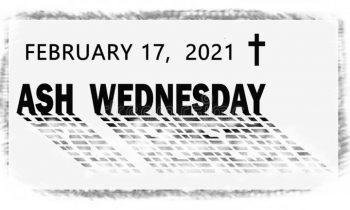 Ash Wednesday – Service of the Word 10am 17th February 2021