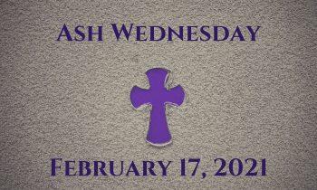 Ash Wednesday – Eucharist 5pm 17th February 2021