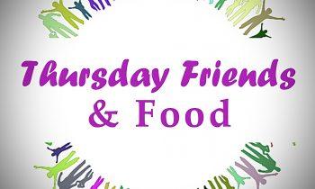 Thursday Friends & Food 28th October 2021
